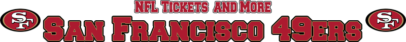 San Francisco 49ers Tickets and More