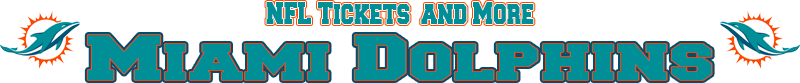 Miami Dolphins Memorabilia, Tickets and More