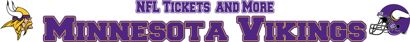Minnesota Vikings Tickets and More